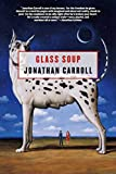 Carroll, Jonathan: Glass Soup