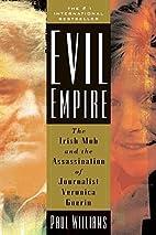 Evil Empire: The Irish Mob and the…