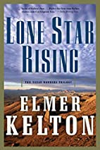 Lone Star Rising: The Texas Rangers Trilogy…