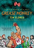 Eldred, Tim: Grease Monkey: A Tale of Growing up in Orbit
