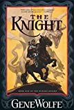 Wolfe, Gene: The Knight: Book One Of The Wizard Knight