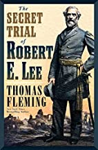 The Secret Trial of Robert E. Lee by Thomas…