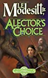 Modesitt, L. E.: Alector's Choice (Corean Chronicles, Book 4)
