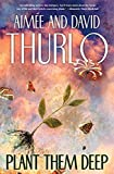 Thurlo, Aimee: Plant Them Deep