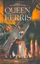 Queen Ferris by S. C. Butler