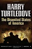 Turtledove, Harry: The Disunited States of America