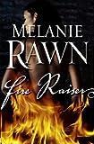 Rawn, Melanie: Fire Raiser