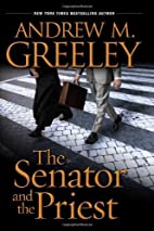 The Senator and the Priest by Andrew Greeley