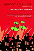 Spaceman Blues: A Love Song by Brian Francis…