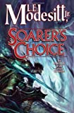 Modesitt, L. E.: Soarer's Choice (Corean Chronicles, Book 6)