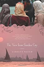 The View from Garden City: A Novel by…