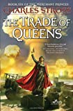Stross, Charles: The Trade of Queens: Book Six of the Merchant Princes