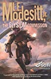 Modesitt, L. E.: The Elysium Commission