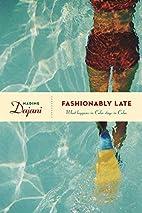 Fashionably Late by Nadine Dajani