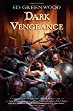 Dark Vengeance by Ed Greenwood
