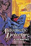 Martinez, A. Lee: The Automatic Detective
