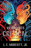 Modesitt, L. E.: Viewpoints Critical: Selected Stories