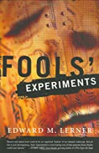 Fools' Experiments by Edward M. Lerner