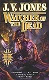 Jones, J. V.: Watcher of the Dead: Book Four of Sword of Shadows