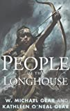 Gear, W. Michael: People of the Longhouse (North America's Forgotten Past)