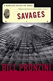 Pronzini, Bill: Savages: A Nameless Detective Novel (Nameless Detective Novels)