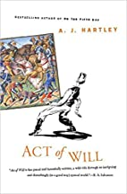 Act of Will by A. J. Hartley