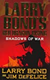 Bond, Larry: Larry Bond's Red Dragon Rising: Shadows of War