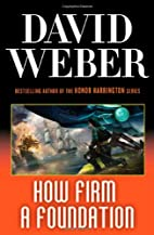 How Firm A Foundation (Safehold 5) by David…