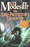 Modesitt, L. E.: The Lord-Protector's Daughter (Corean Chronicles)