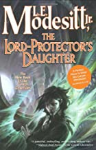 The Lord-Protector's Daughter by Jr. L. E.…