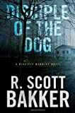 Bakker, R. Scott: Disciple of the Dog
