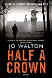 Walton, Jo: Half a Crown (Small Change)