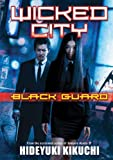Kikuchi, Hideyuki: Wicked City: Black Guard