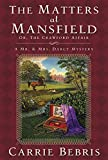 Bebris, Carrie: The Matters at Mansfield: (Or, The Crawford Affair) (Mr. & Mrs. Darcy Mysteries)