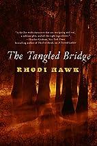 The Tangled Bridge by Rhodi Hawk