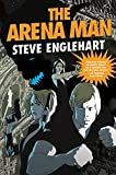 Englehart, Steve: The Arena Man (Max August Magikal Thrillers)
