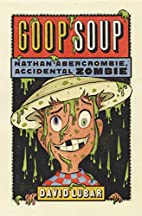 Goop Soup: Nathan Abercrombie, Accidental…