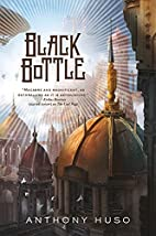 Black Bottle by Anthony Huso