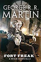 Fort Freak by George R. R. Martin
