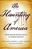 Martin, Joel: The Haunting of America: From the Salem Witch Trials to Harry Houdini