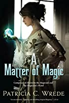 A Matter of Magic by Patricia Wrede