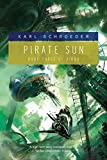 Schroeder, Karl: Pirate Sun: Book Three of Virga