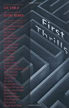 First Thrills: High-Octane Stories from the&hellip;