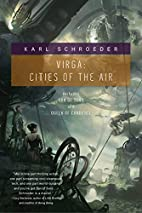Virga: Cities of the Air by Karl Schroeder