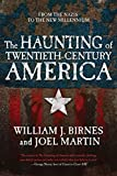 Birnes, William J.: The Haunting of Twentieth-Century America