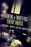 Martin, Joel: The Haunting of Twenty-First-Century America (The Haunting of America)