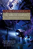 Schroeder, Karl: The Sunless Countries: Book Four of Virga