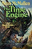 Sean McMullen: The Time Engine: The Fourth Book of the Moonworlds Saga