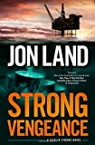 Land, Jon: Strong Vengeance: A Caitlin Strong Novel