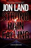 Land, Jon: Strong Rain Falling: A Caitlin Strong Novel